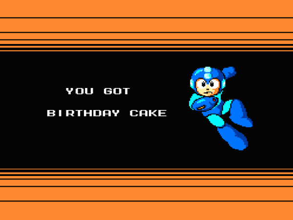 You got BIRTHDAY CAKE.