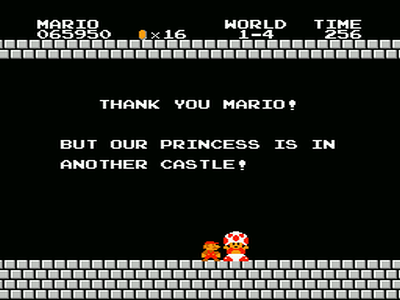 Thank you, but our princess is in another castle
